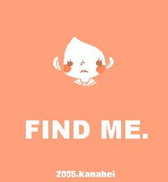 FIND ME.